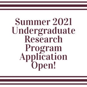 Undergraduate Summer Research Application NOW OPEN